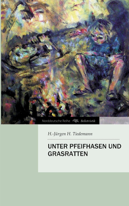 H.-Jürgen H. Tiedemann Unter Pfeifhasen und Grasratten jennifer gläser ist die bereits bestellte vormerkung fur eine beschrankte personliche dienstbarkeit abtretbar