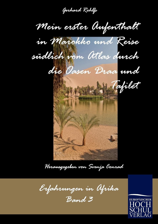 купить Gerhard Rohlfs Mein erster Aufenthalt in Marokko und Reise sudlich vom Atlas durch die Oasen Draa und Tafilet онлайн