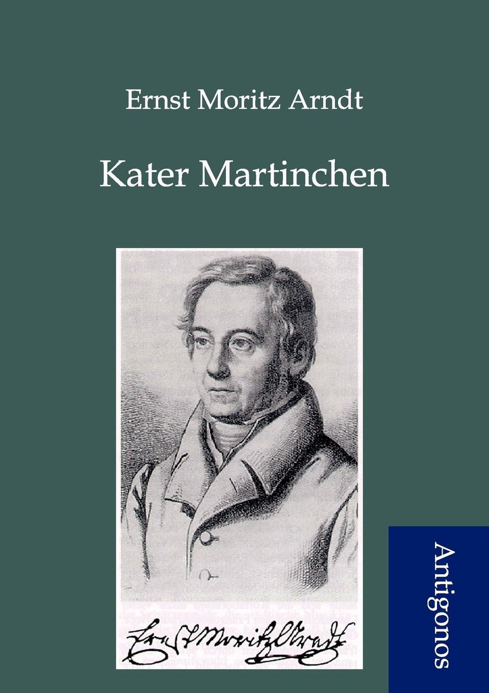 Фото - Ernst Moritz Arndt Kater Martinchen aare kristoforos arndt mahe kõhedus