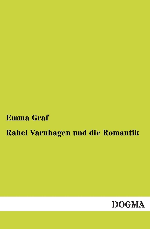Emma Graf Rahel Varnhagen Und Die Romantik ramona schilling die romantik als literarische epoche