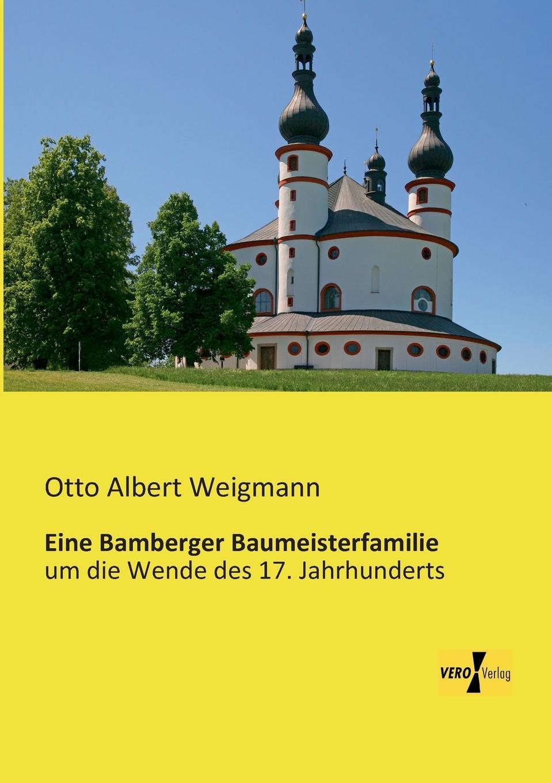 Otto Albert Weigmann Eine Bamberger Baumeisterfamilie gabriel meier das kloster st gallen ein beitrag zur kulturgeschichte classic reprint