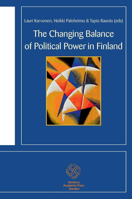 Guy-Erik Isaksson, Vesa Koskimaa, Maija Mattila The Changing Balance of Political Power in Finland maija