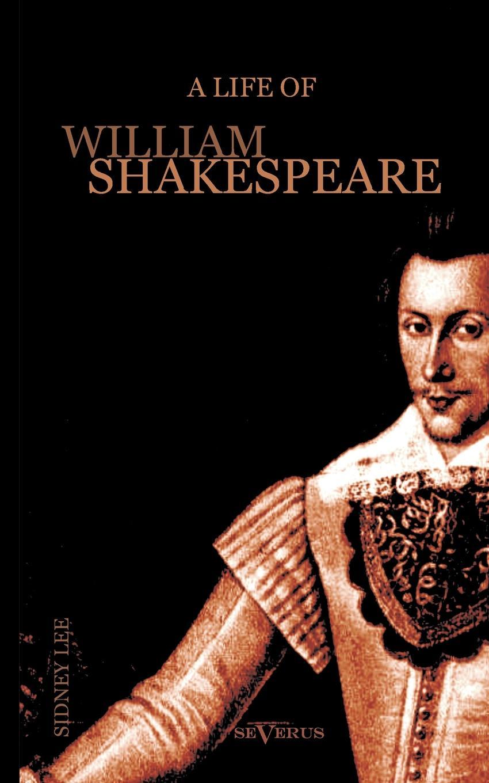 лучшая цена Sidney Lee A Life of William Shakespeare. Biography