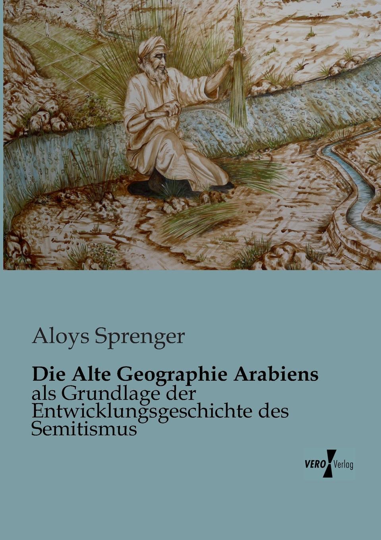 Aloys Sprenger Die Alte Geographie Arabiens hugo feustel robert burns ein bild seines lebens und wirkens