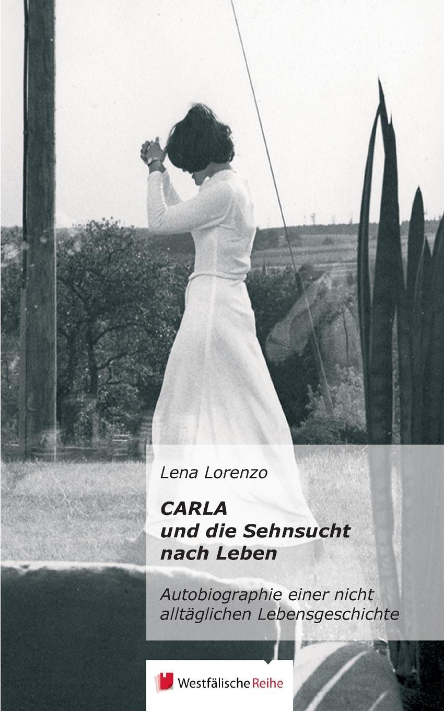 Lena Lorenzo Carla und die Sehnsucht nach Leben minol sabine die menschen macher sehnsucht nach unsterblichkeit isbn 9783527640935