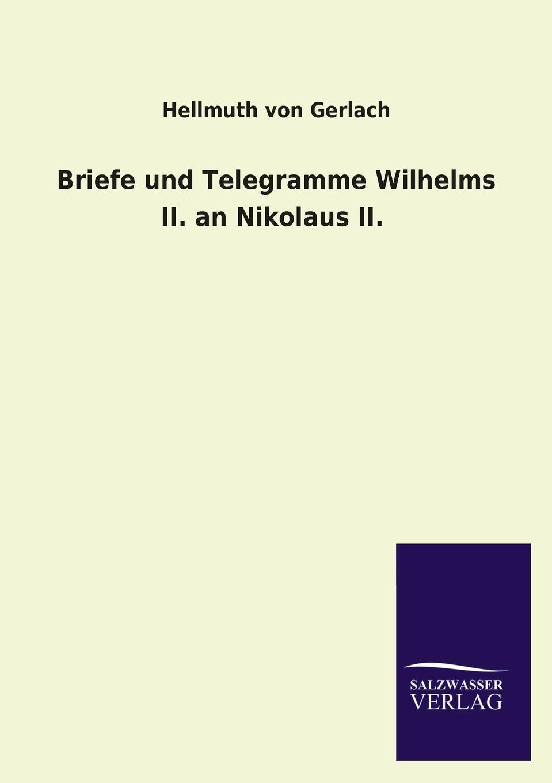 Hellmuth von Gerlach Briefe und Telegramme Wilhelms II. an Nikolaus II. hellmuth dost sittiche und andere papageien