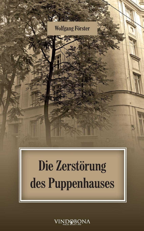 Wolfgang Förster Die Zerstorung des Puppenhauses wolfgang rinecker warum starb angele