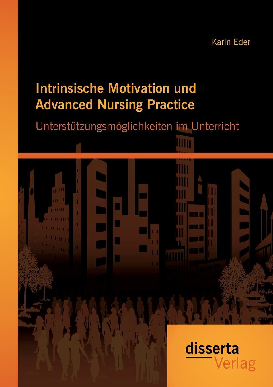 Karin Eder Intrinsische Motivation und Advanced Nursing Practice. Unterstutzungsmoglichkeiten im Unterricht advanced female condom practice model female contraception
