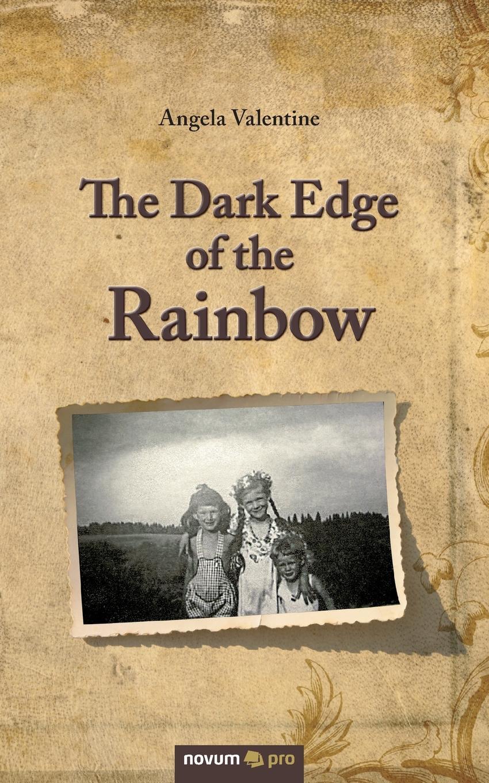 Angela Valentine The Dark Edge of the Rainbow
