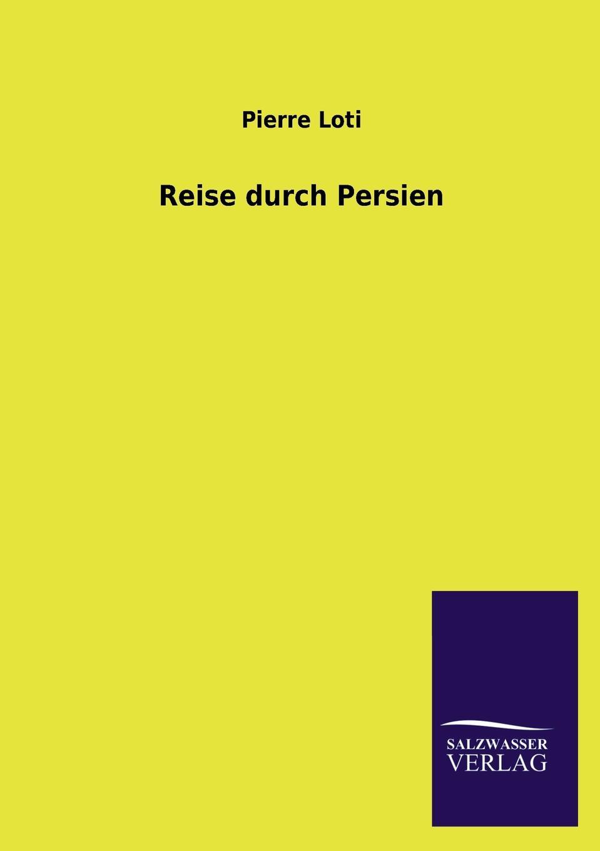 Pierre Loti Reise Durch Persien