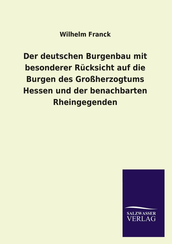 Wilhelm Franck Der Deutschen Burgenbau Mit Besonderer Rucksicht Auf Die Burgen Des Grossherzogtums Hessen Und Der Benachbarten Rheingegenden