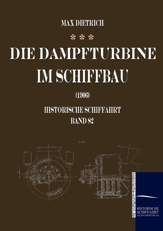 Max Dietrich Die Dampfturbine im Schiffbau dietrich konrad muhle das kloster hude im herzogtum oldenburg