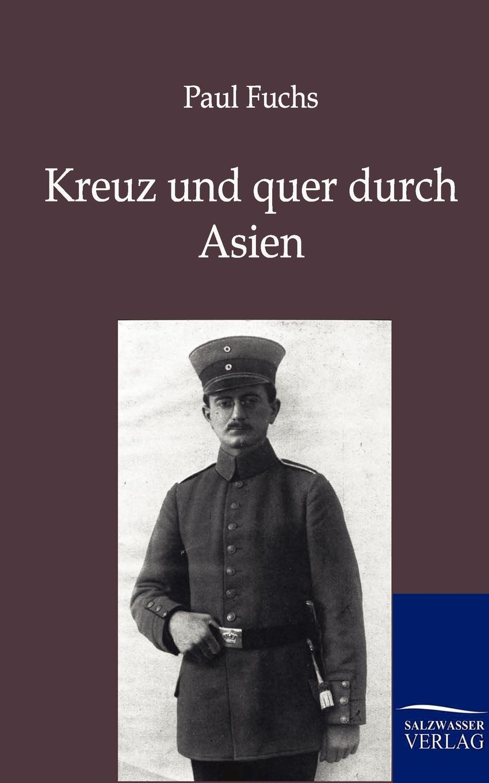 Paul Fuchs Kreuz und quer durch Asien