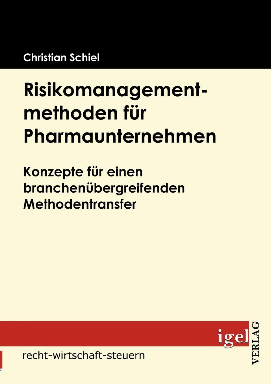 Christian Schiel Risikomanagementmethoden fur Pharmaunternehmen besser als sex berlin