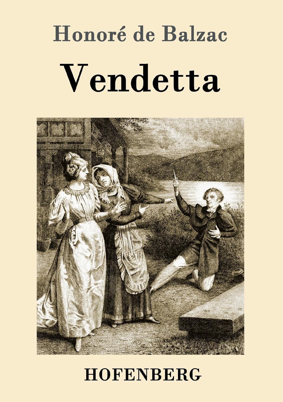 Honoré de Balzac Vendetta vendetta donna