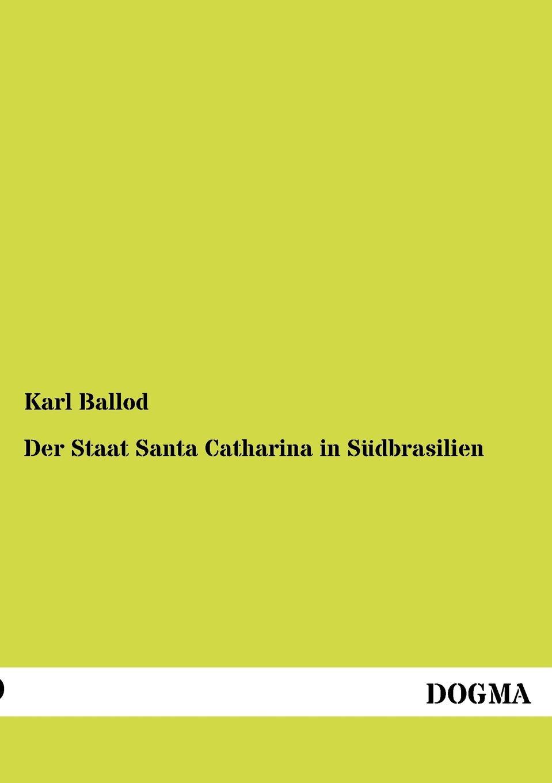 Karl Ballod Der Staat Santa Catharina in Sudbrasilien stefan langenbach die darstellung der wienand steiner affare und karl wienands in der presse
