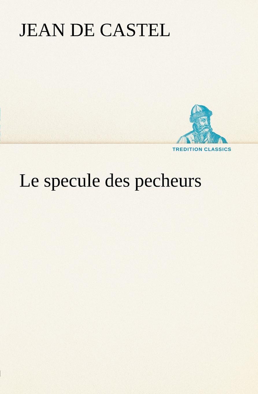 Фото - Jean de Castel Le specule des pecheurs jean paul gaultier le male