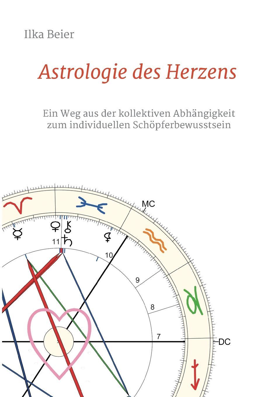 Ilka Beier Astrologie Des Herzens manije grayli unser leben unsere wahl