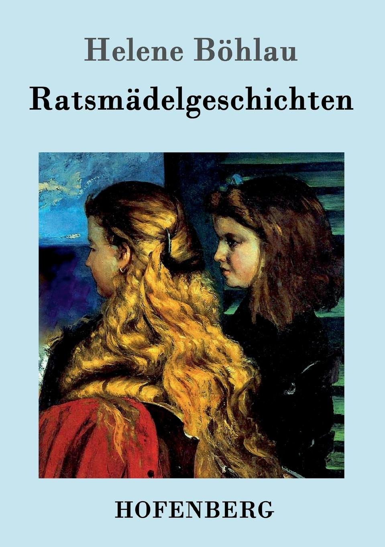 Helene Böhlau Ratsmadelgeschichten helene böhlau halbtier roman