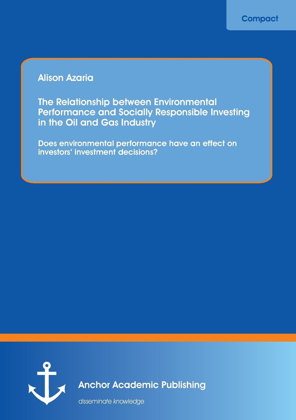 Alison Matthew The Relationship between Environmental Performance and Socially Responsible Investing in the Oil and Gas Industry. Does environmental performance have an effect on investors. investment decisions. николай чернышевский александр сумароков александр радищев русская литературная утопия