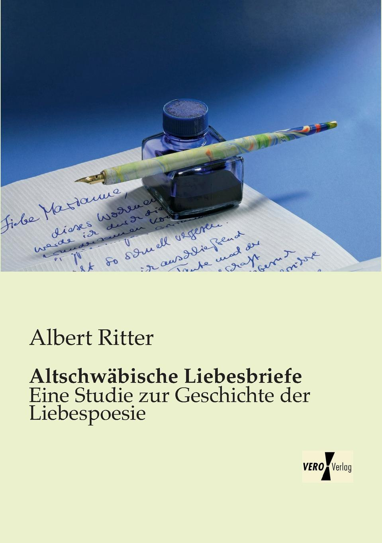 Albert Ritter Altschwabische Liebesbriefe