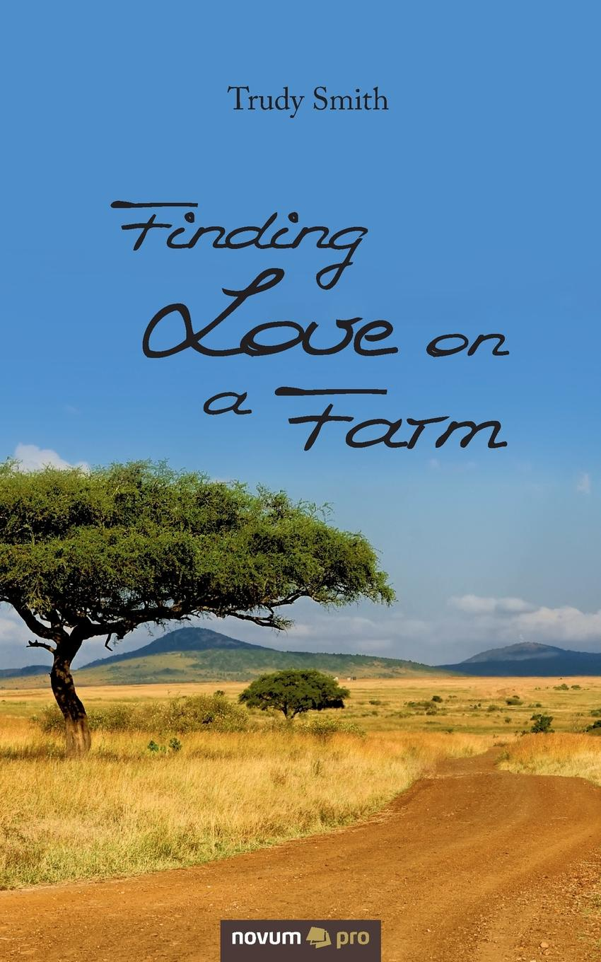 Trudy Smith Finding Love on a Farm finding the champion within