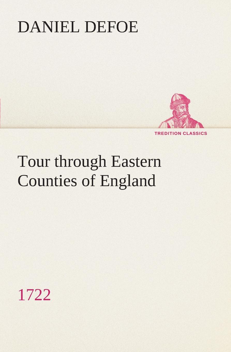 Daniel Defoe Tour through Eastern Counties of England, 1722