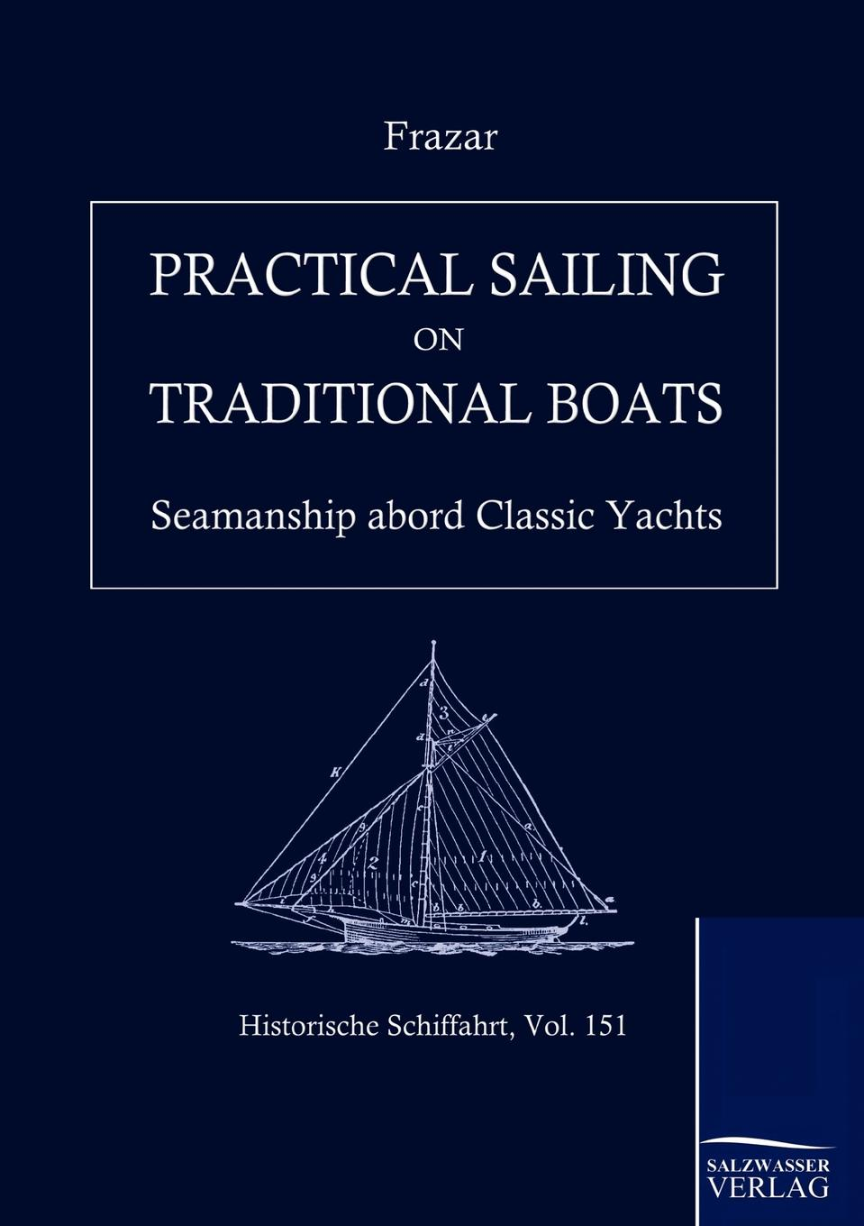 Douglas Frazar Practical Sailing on Traditional Boats
