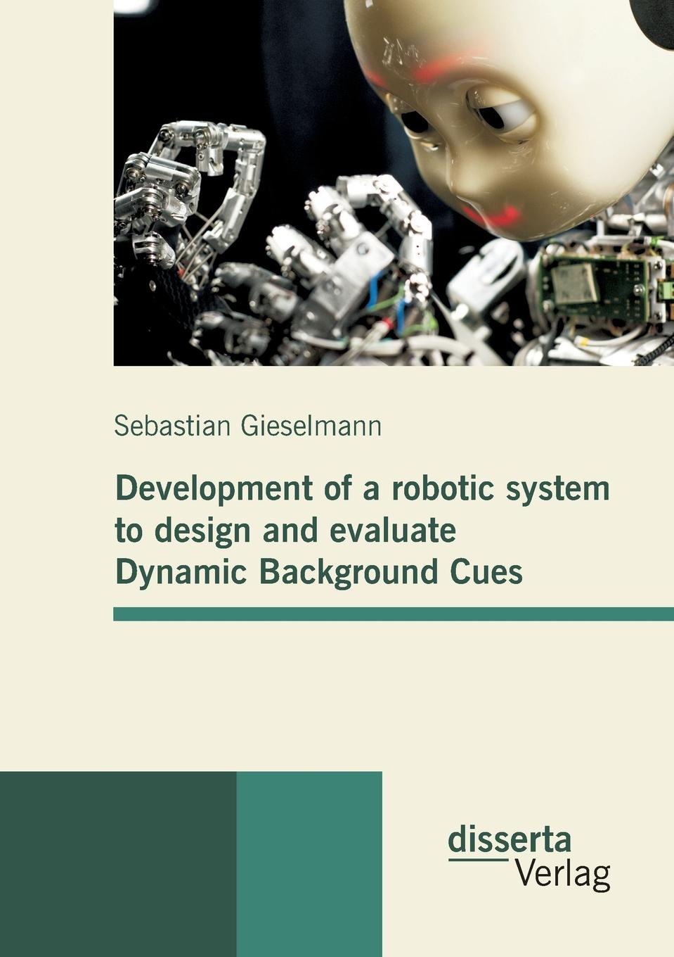 Sebastian Gieselmann Development of a Robotic System to Design and Evaluate Dynamic Background Cues lovekesh vig multiple robot teaming coalition formation from software agents to robots