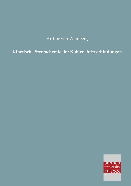 Arthur Von Weinberg Kinetische Stereochemie Der Kohlenstoffverbindungen louisa van der does zeichen der zeit zur symbolik der volkischen bewegung