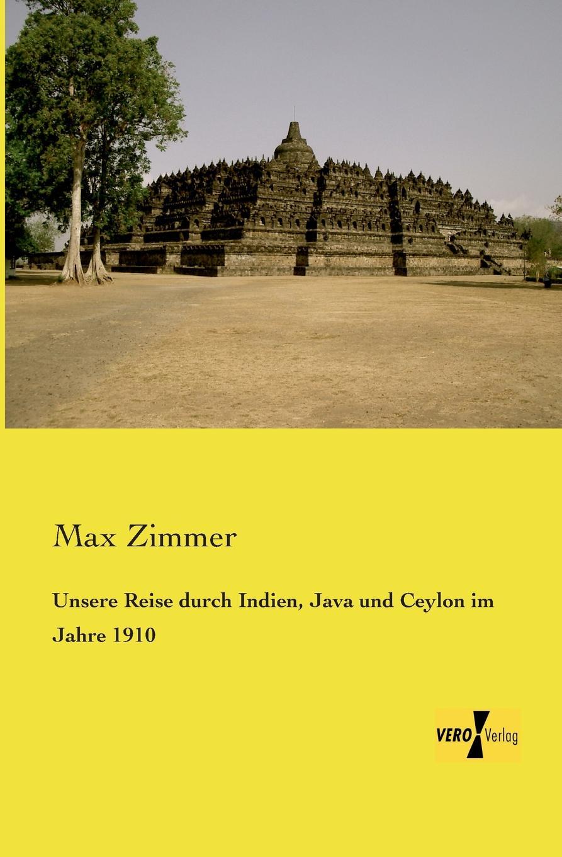 Max Zimmer Unsere Reise Durch Indien, Java Und Ceylon Im Jahre 1910 wilhelm von beck erlebnisse und abenteuer im chinakriege