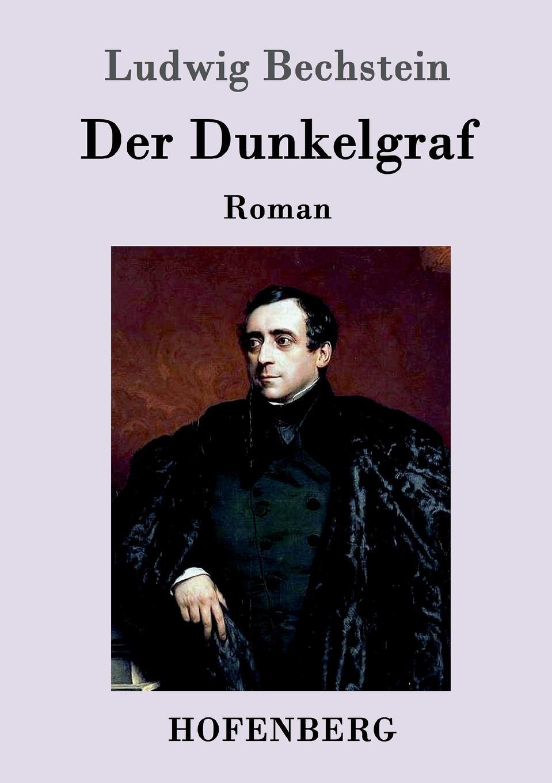 Ludwig Bechstein Der Dunkelgraf смартфон vertex impress luck nfc lte blue