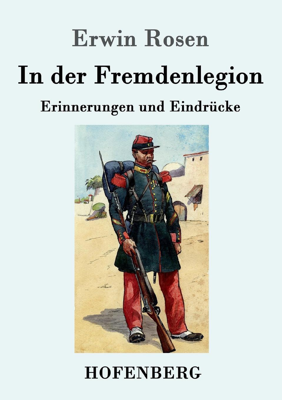 Erwin Rosen In der Fremdenlegion