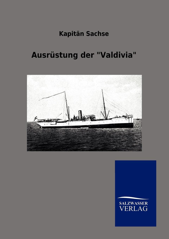 Kapitän Sachse Ausrustung der Valdivia