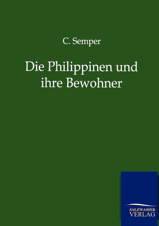 C. Semper Die Philippinen und ihre Bewohner