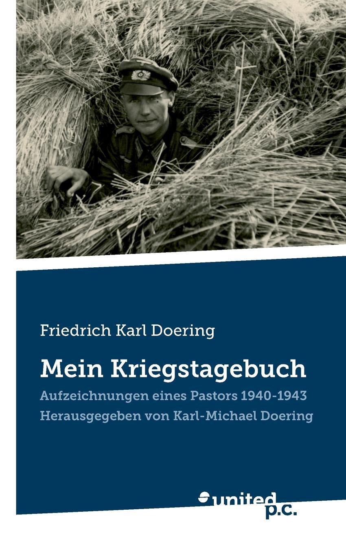Karl-Michael Doering Friedrich Karl Doering. Mein Kriegstagebuch stefan langenbach die darstellung der wienand steiner affare und karl wienands in der presse