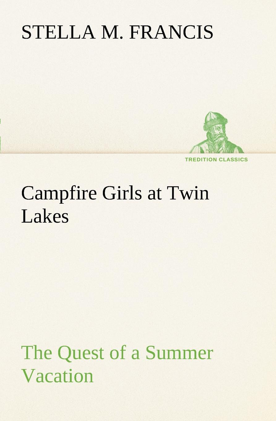 Stella M. Francis Campfire Girls at Twin Lakes The Quest of a Summer Vacation