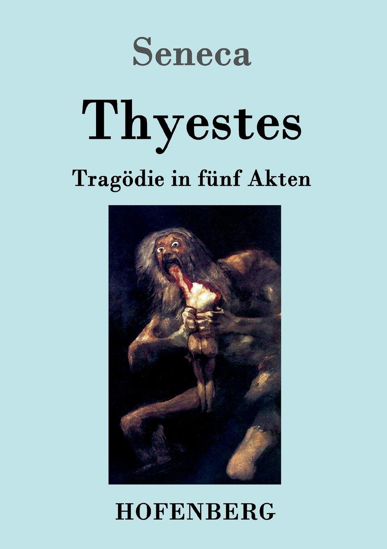 Seneca Thyestes francisco goya