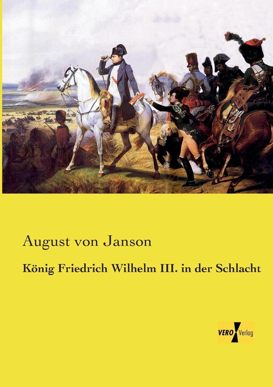 August Von Janson Konig Friedrich Wilhelm III. in Der Schlacht von wulffen die schlacht bei lodz