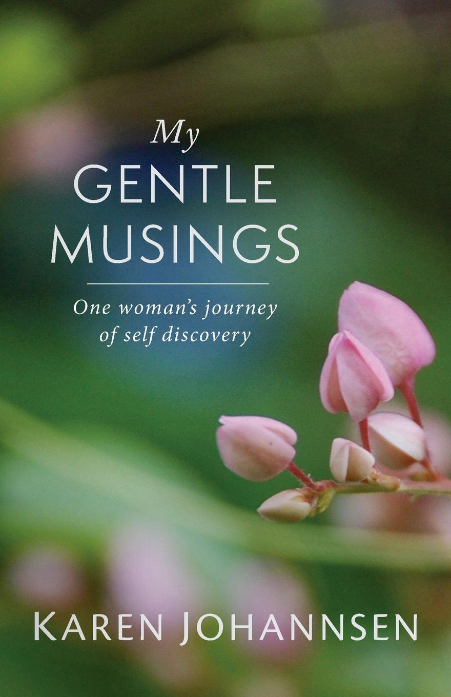 Фото - Karen Johannsen My Gentle Musings. One woman.s journey of self discovery баум л чудеса страны оз the magic of oz mp3