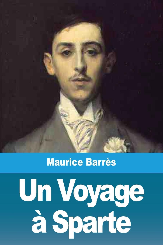 Maurice Barrès Un Voyage a Sparte great pas de deux