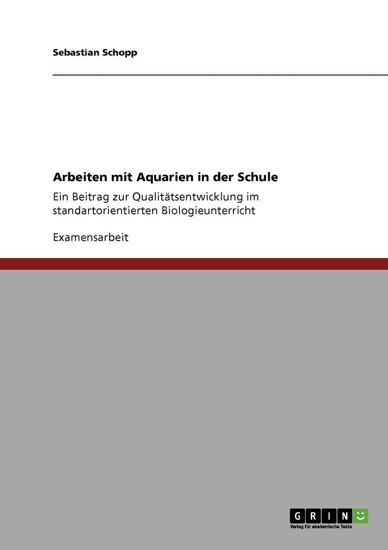 Sebastian Schopp Arbeiten mit Aquarien in der Schule katrin abele die einbindung des computers in den unterricht an der beruflichen oberschule in bayern