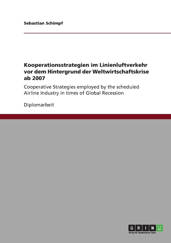 Kooperationsstrategien im Linienluftverkehr vor dem Hintergrund der Weltwirtschaftskrise ab 2007 Diplomarbeit aus dem Jahr 2010 im Fachbereich BWL - Marketing...