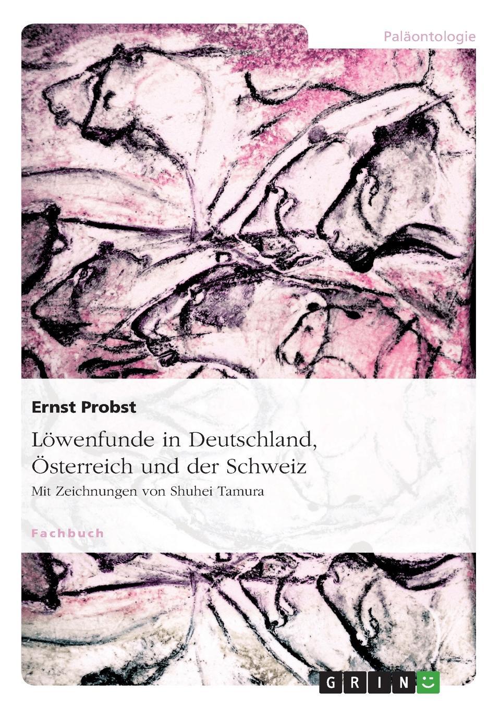 Ernst Probst Lowenfunde in Deutschland, Osterreich und der Schweiz ernst probst deutschland in der fruhbronzezeit