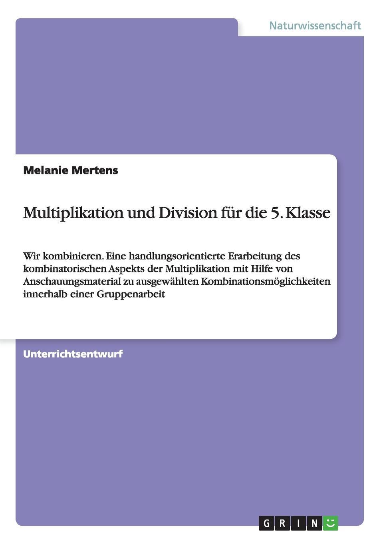 Melanie Mertens Multiplikation und Division fur die 5. Klasse markus mütz erarbeitung einer corporate identity fur offentlich rechtliche sender