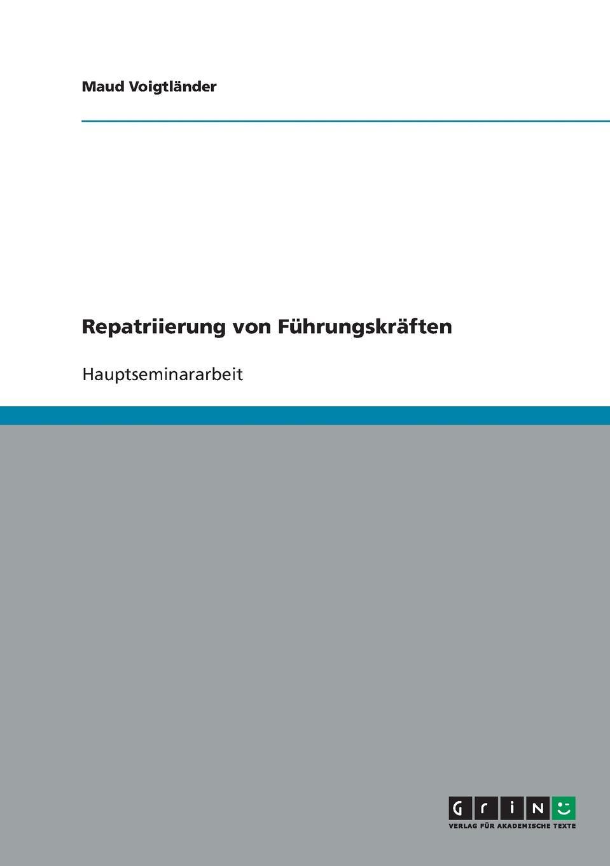 Repatriierung von Fuhrungskraften Studienarbeit aus dem Jahr 2002 im Fachbereich BWL Personal...