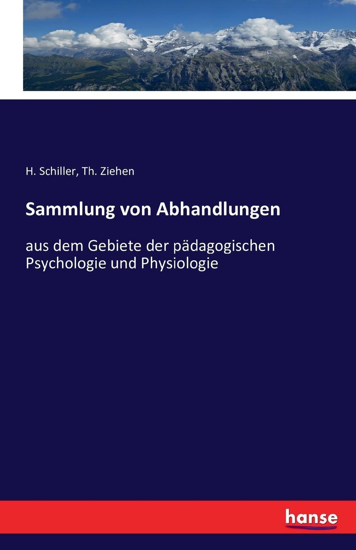 H. Schiller, Th. Ziehen Sammlung von Abhandlungen hermann schiller sammlung von abhandlungen aus dem gebiete