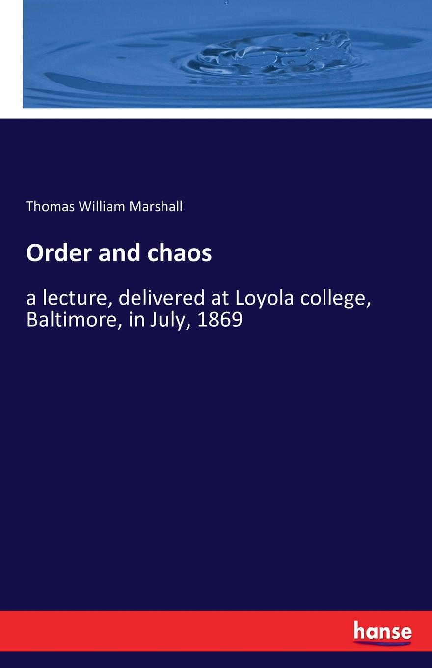 Thomas William Marshall Order and chaos on the order of chaos social anthropology and the science of chaos
