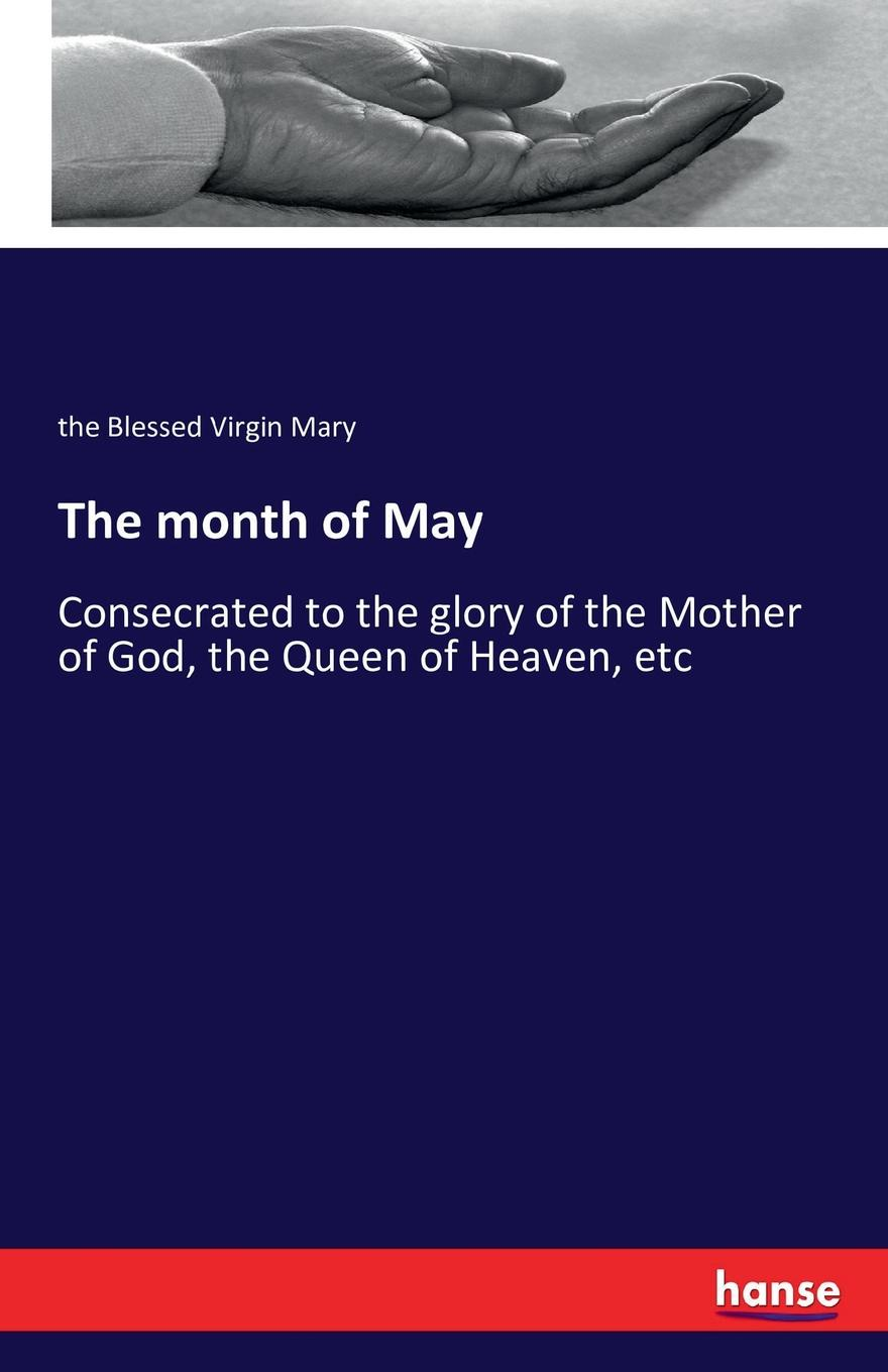 the Blessed Virgin Mary The month of May водонагреватель atlantic opro 15 sb