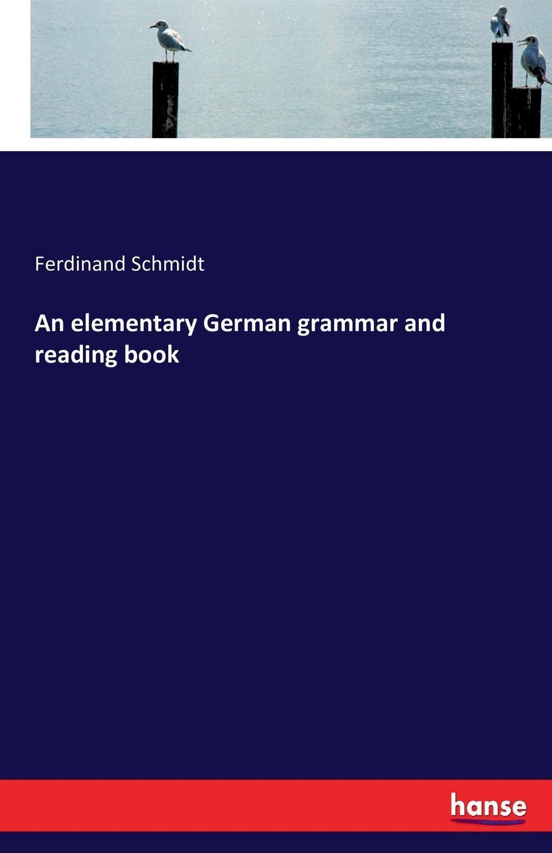 Ferdinand Schmidt An elementary German grammar and reading book schoenberg irene mauer jay focus on grammar 3ed 1 sb audio cdr